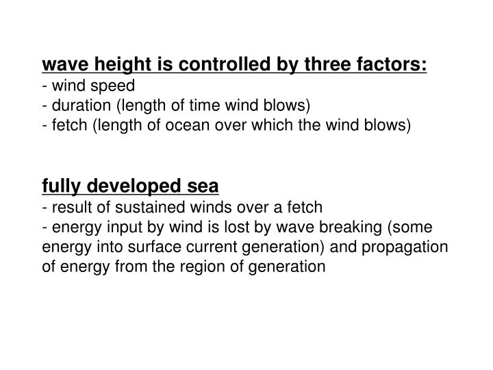 wave height is controlled by three factors: