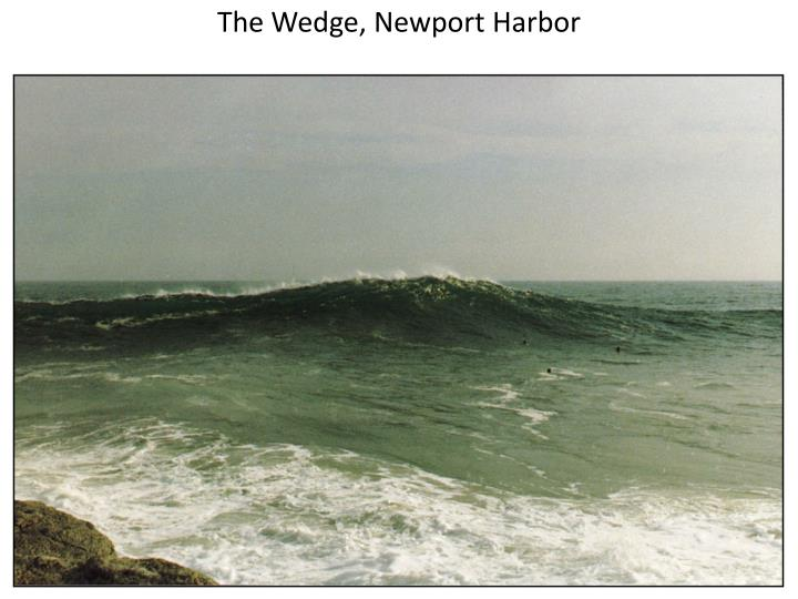 The Wedge, Newport Harbor