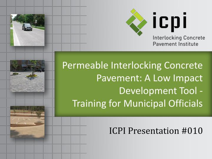 Permeable Interlocking Concrete Pavement: A Low Impact Development Tool -
