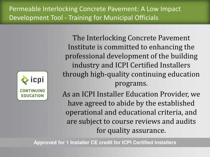 Permeable Interlocking Concrete Pavement: A Low Impact Development Tool - Training for Municipal Officials