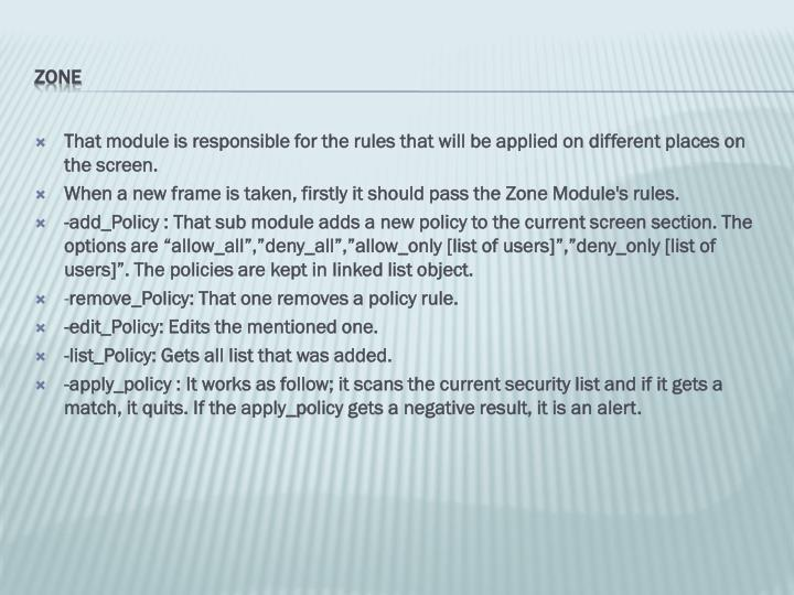 That module is responsible for the rules that will be applied on different places on the screen.
