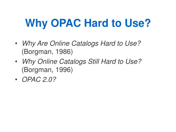 Why OPAC Hard to Use?