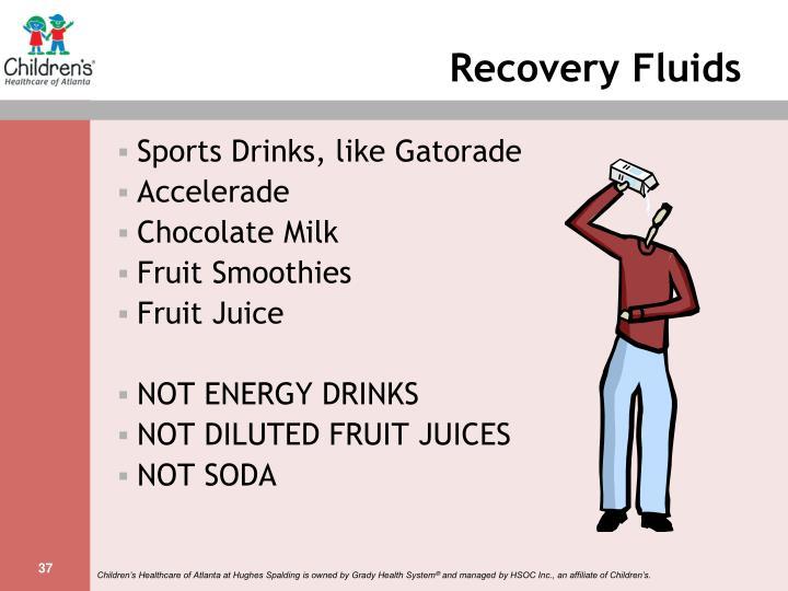 Recovery Fluids