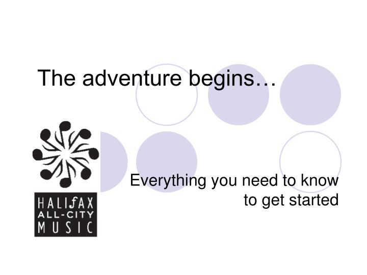 The adventure begins…