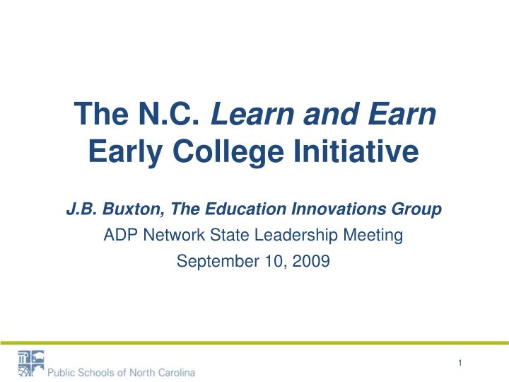 The n c learn and earn early college initiative