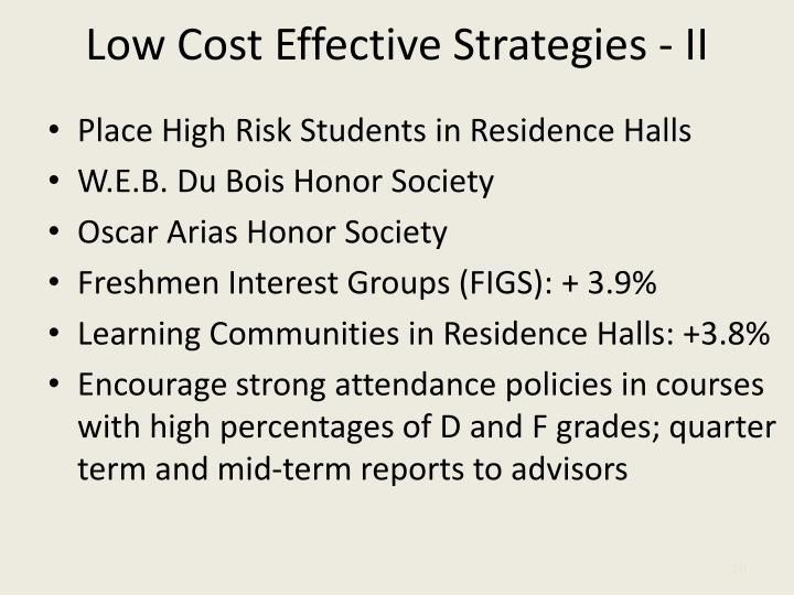 Low Cost Effective Strategies - II