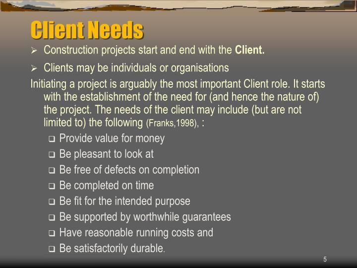 Client Needs