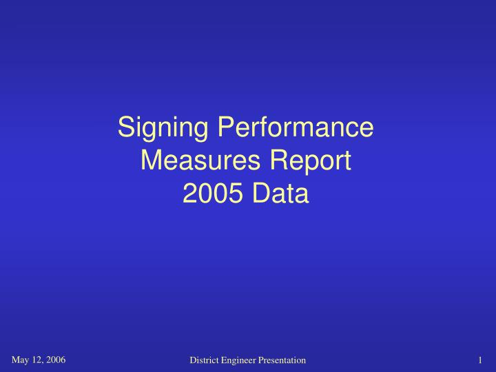 Signing performance measures report 2005 data