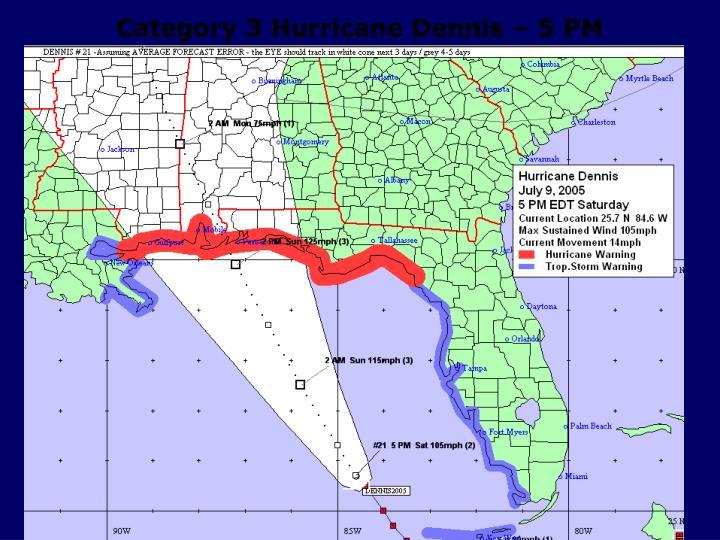 Category 3 Hurricane Dennis – 5 PM