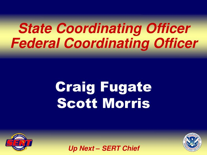 State Coordinating Officer Federal Coordinating Officer