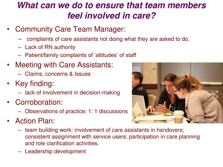 What can we do to ensure that team members feel involved in care?