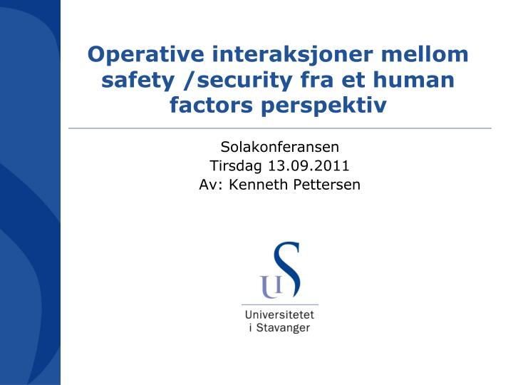 Operative interaksjoner mellom safety security fra et human factors perspektiv