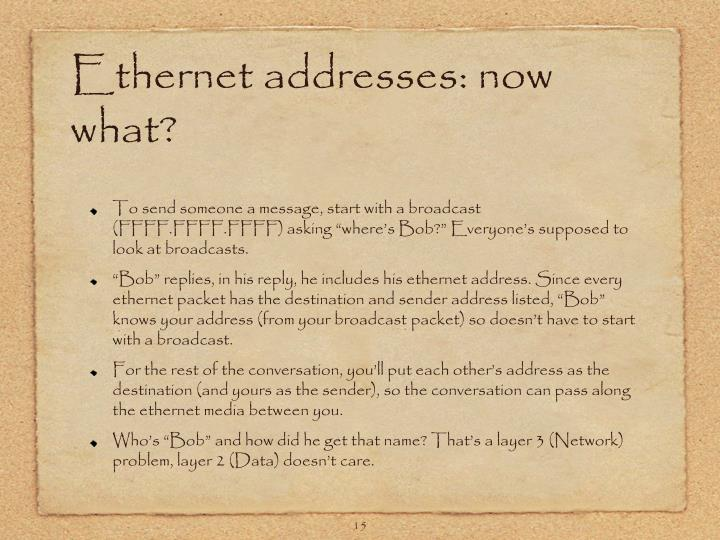Ethernet addresses: now what?