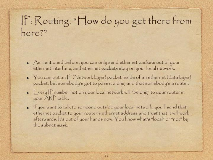 "IP: Routing. ""How do you get there from here?"""