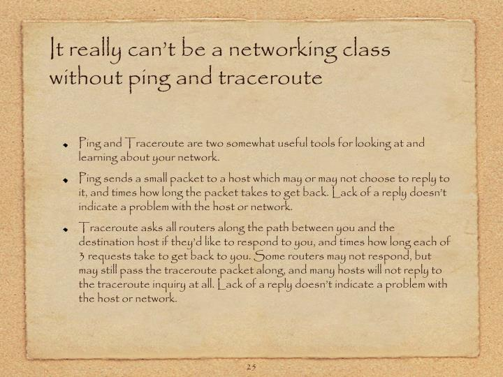 It really can't be a networking class without ping and traceroute