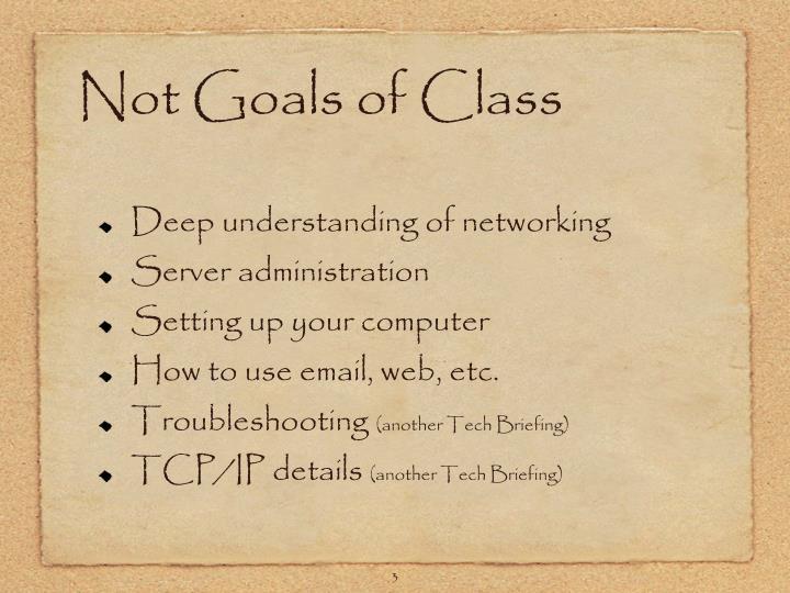 Not Goals of Class