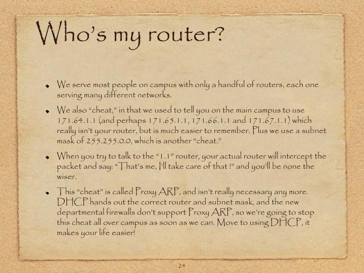 Who's my router?