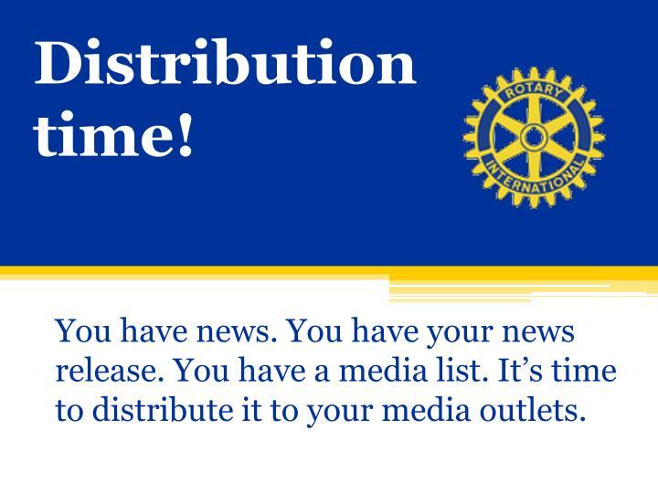 Distribution time!