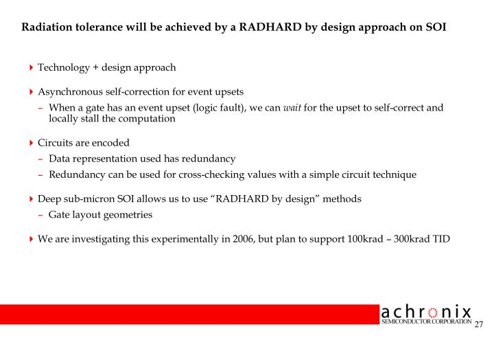 Radiation tolerance will be achieved by a RADHARD by design approach on SOI