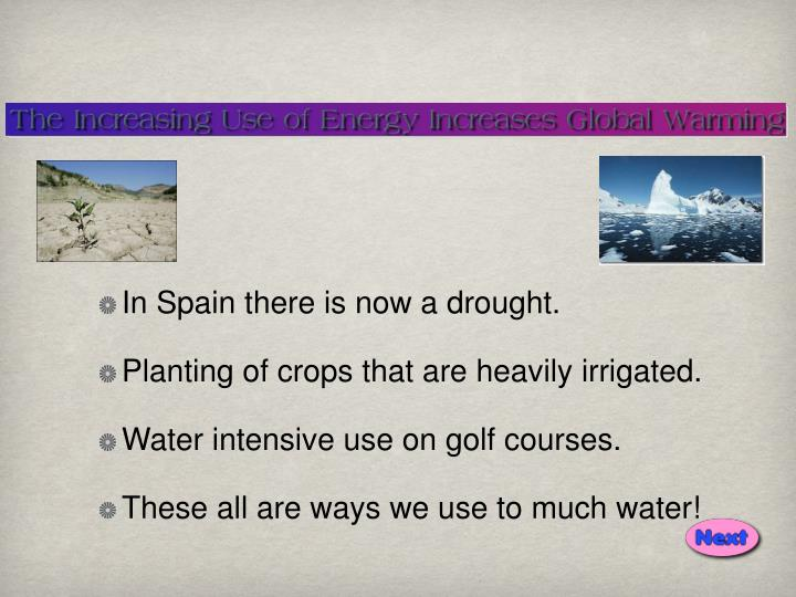 In Spain there is now a drought.