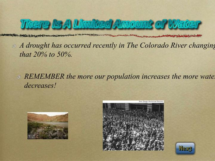 A drought has occurred recently in The Colorado River changing that 20% to 50%.