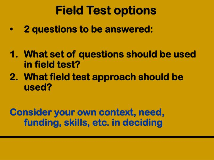 Field Test options