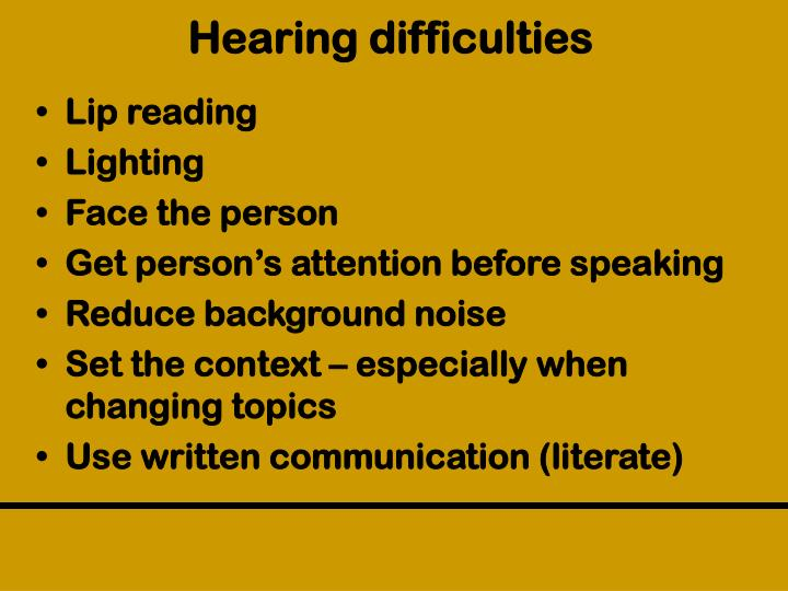 Hearing difficulties