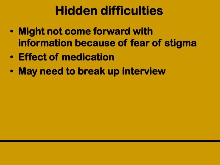 Hidden difficulties