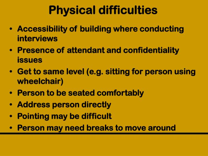 Physical difficulties
