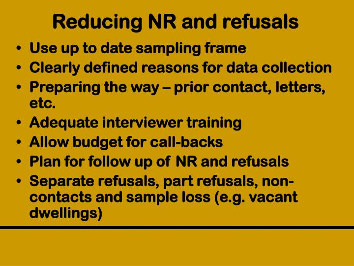 Reducing NR and refusals