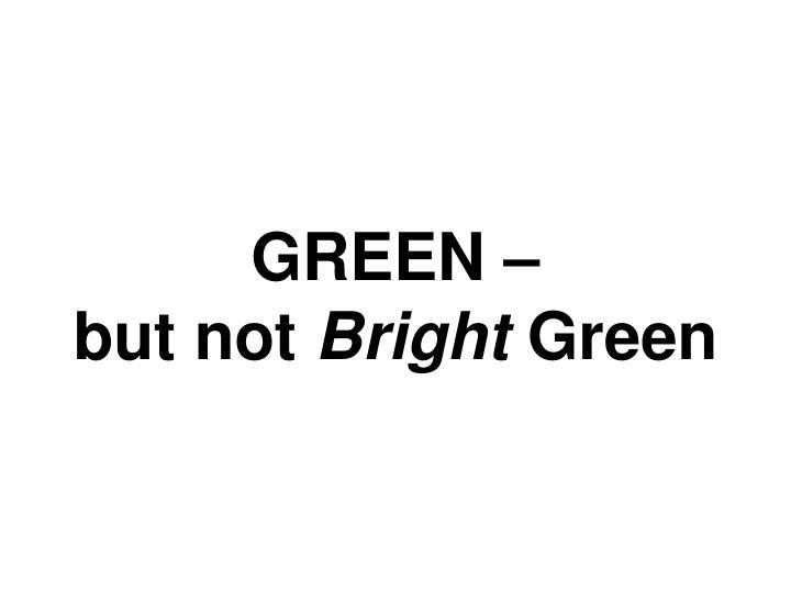 GREEN –