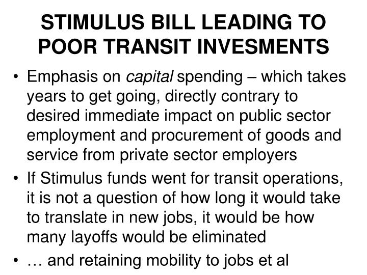 STIMULUS BILL LEADING TO POOR TRANSIT INVESMENTS