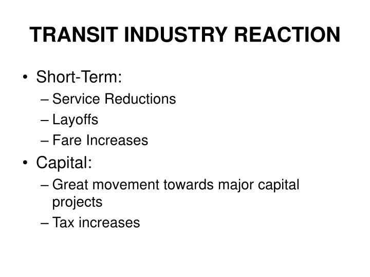 TRANSIT INDUSTRY REACTION