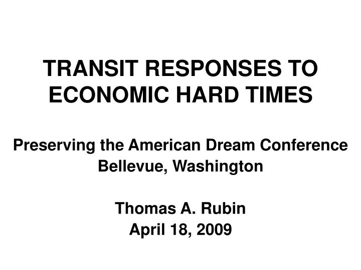 Transit responses to economic hard times