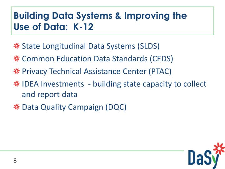 Building Data Systems & Improving the    Use of Data:  K-12