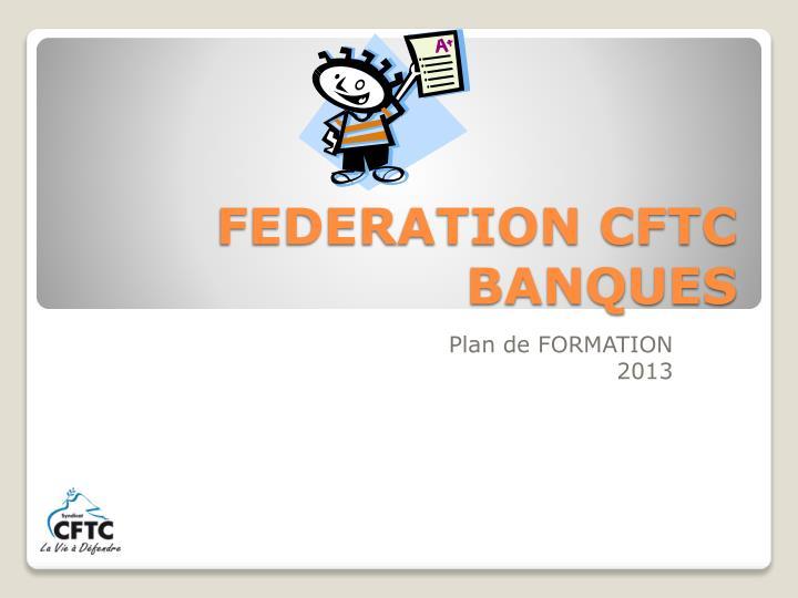 FEDERATION CFTC BANQUES