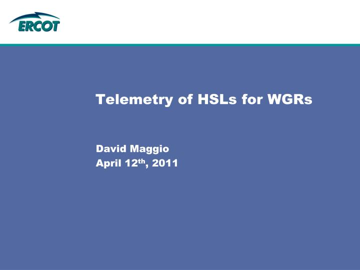 Telemetry of hsls for wgrs