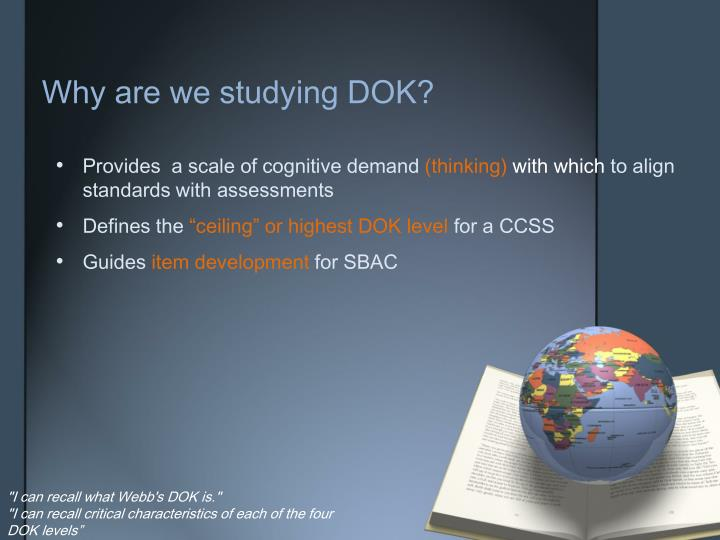 Why are we studying DOK?