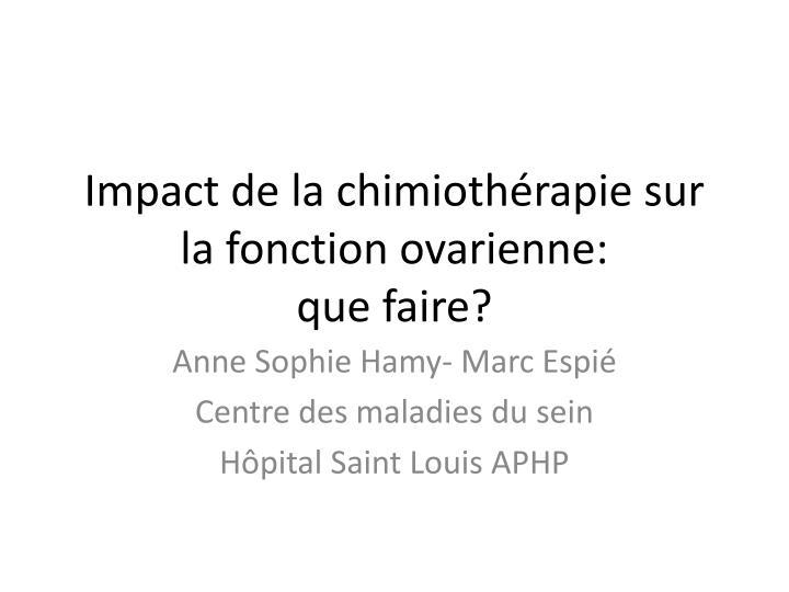 Impact de la chimiothérapie sur la fonction ovarienne: