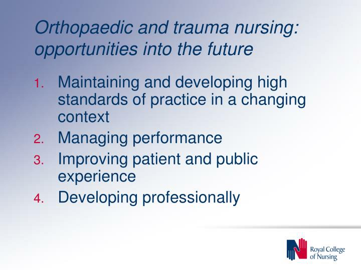 Orthopaedic and trauma nursing: opportunities into the future