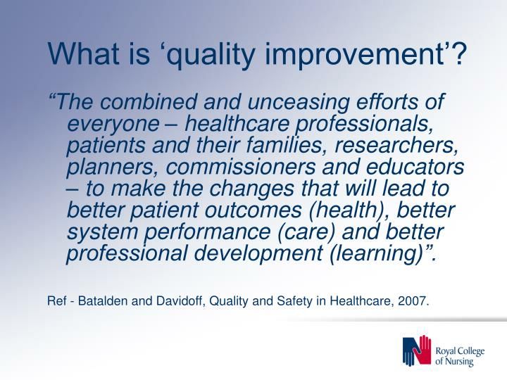 What is 'quality improvement'?