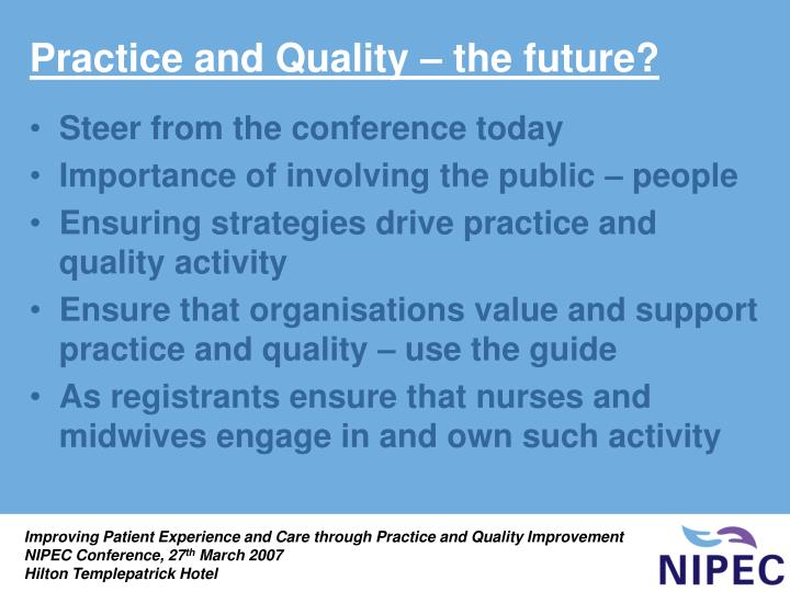 Practice and Quality – the future?
