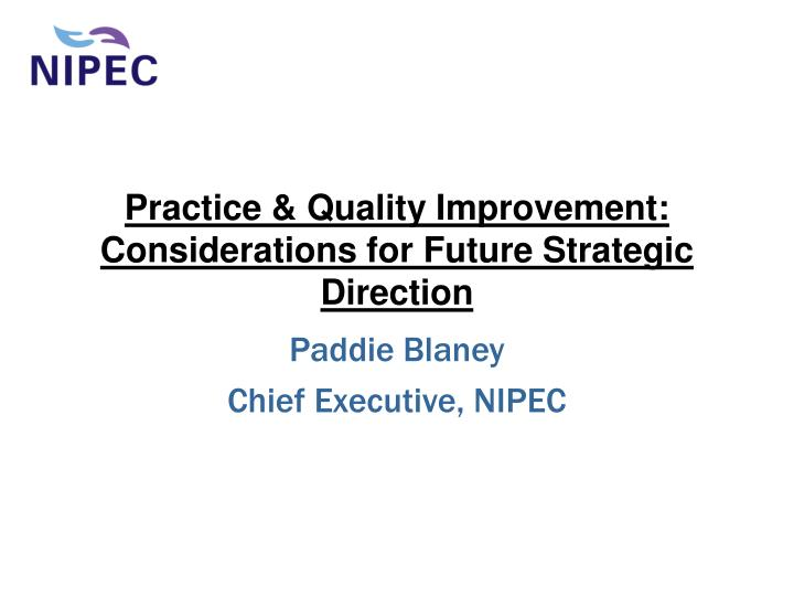 Practice quality improvement considerations for future strategic direction
