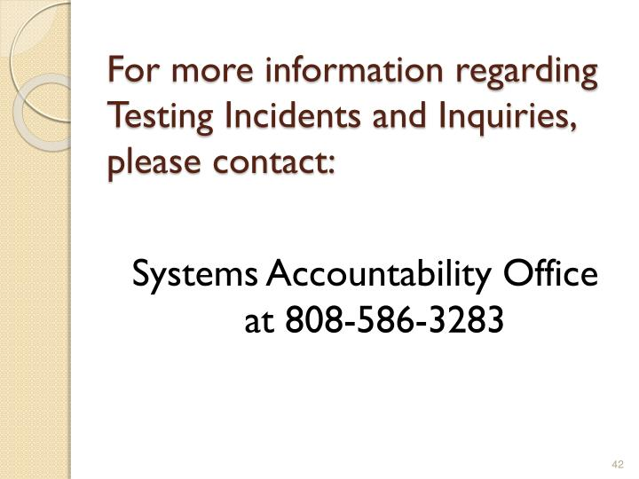 For more information regarding Testing Incidents and Inquiries, please contact: