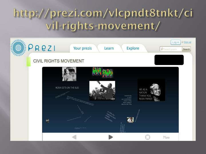 http://prezi.com/vlcpndt8tnkt/civil-rights-movement/
