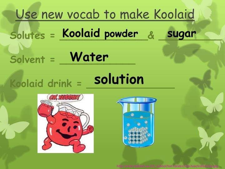 Use new vocab to make Koolaid