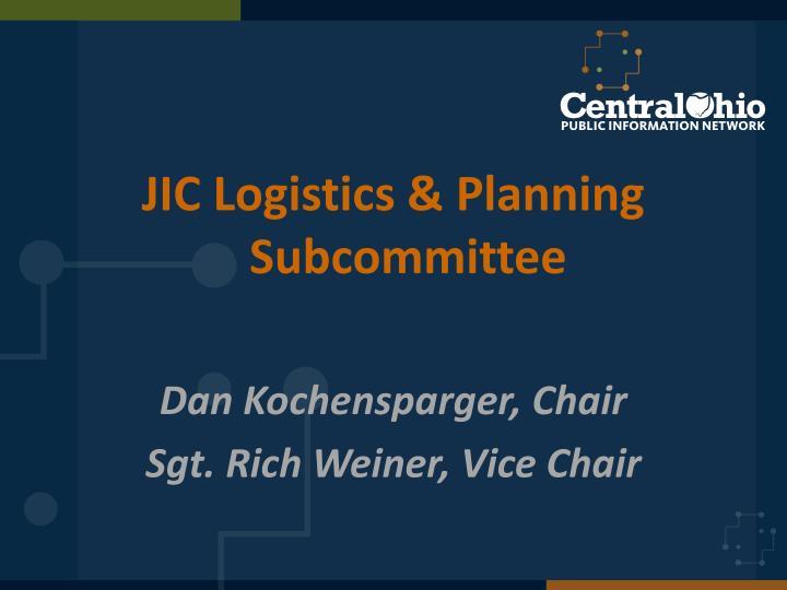 JIC Logistics & Planning Subcommittee
