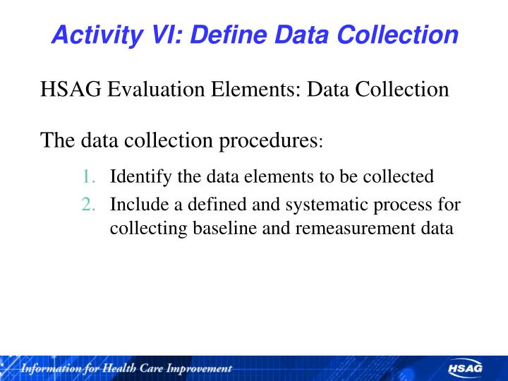 Activity VI: Define Data Collection