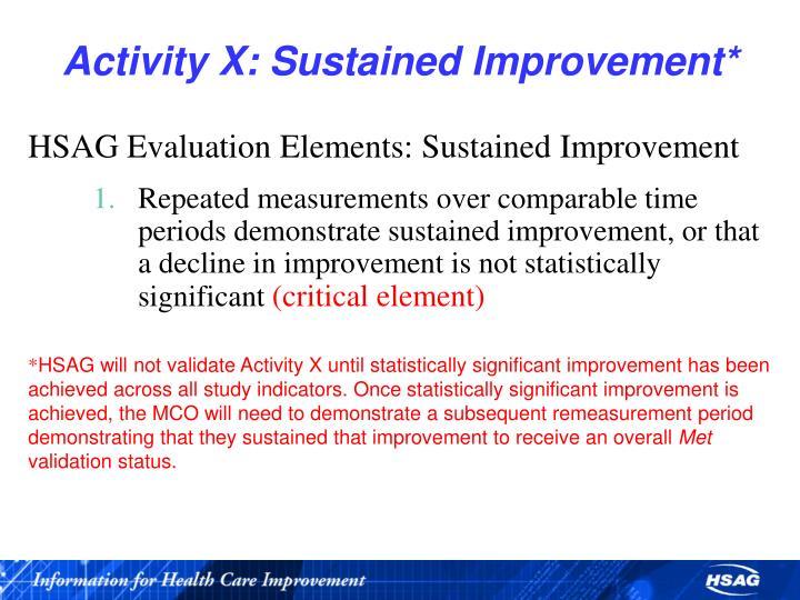 Activity X: Sustained Improvement*