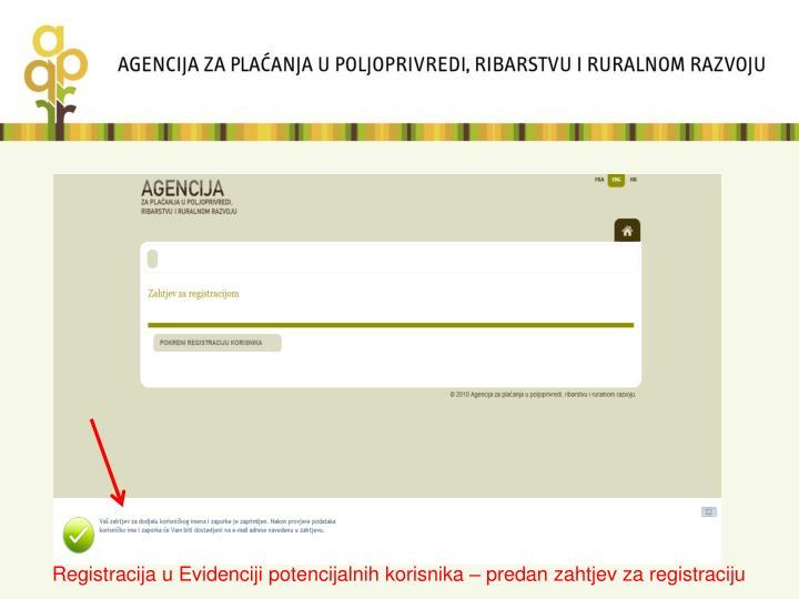 Registracija u Evidenciji potencijalnih korisnika – predan zahtjev za registraciju
